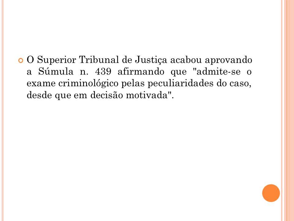 O Superior Tribunal de Justiça acabou aprovando a Súmula n
