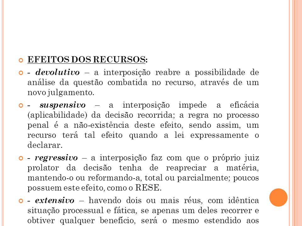 EFEITOS DOS RECURSOS: