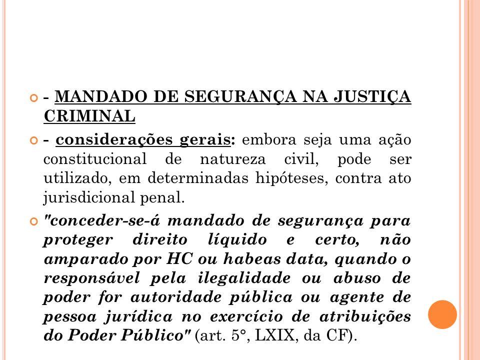 - MANDADO DE SEGURANÇA NA JUSTIÇA CRIMINAL