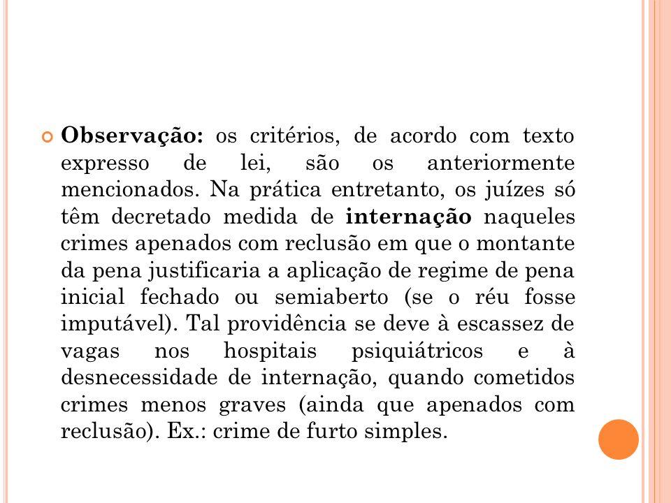 Observação: os critérios, de acordo com texto expresso de lei, são os anteriormente mencionados.