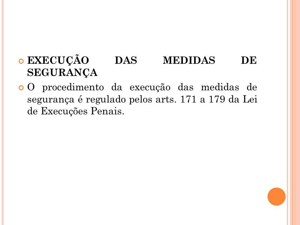 EXECUÇÃO DAS MEDIDAS DE SEGURANÇA