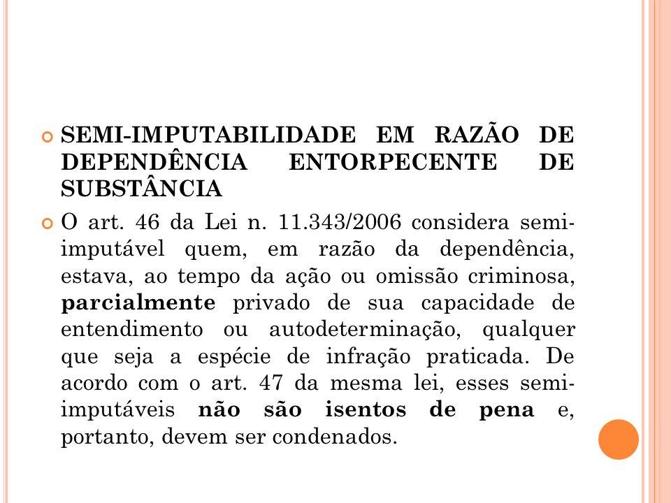 SEMI-IMPUTABILIDADE EM RAZÃO DE DEPENDÊNCIA ENTORPECENTE DE SUBSTÂNCIA