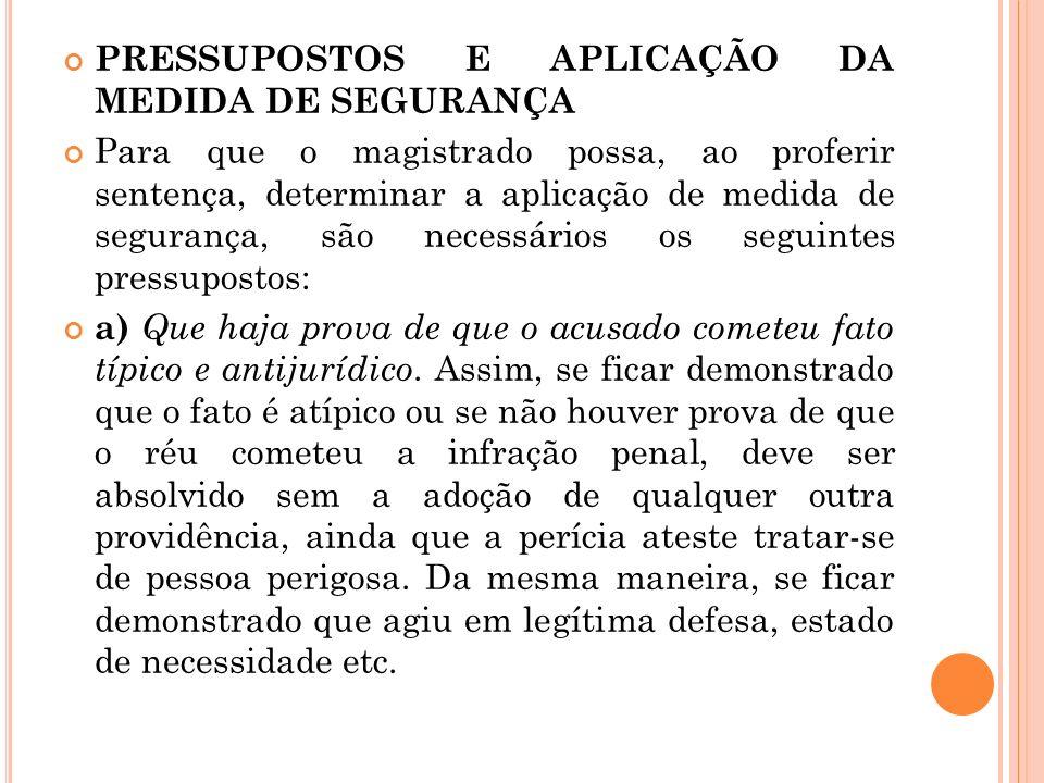 PRESSUPOSTOS E APLICAÇÃO DA MEDIDA DE SEGURANÇA