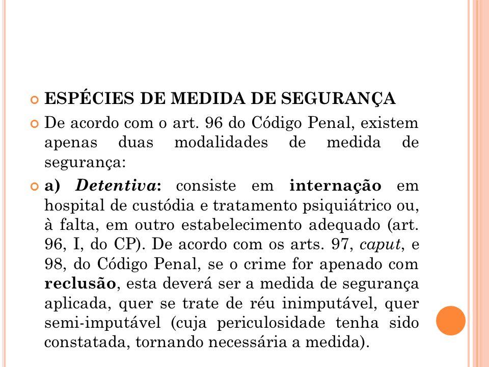 ESPÉCIES DE MEDIDA DE SEGURANÇA