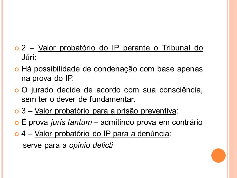 2 – Valor probatório do IP perante o Tribunal do Júri: