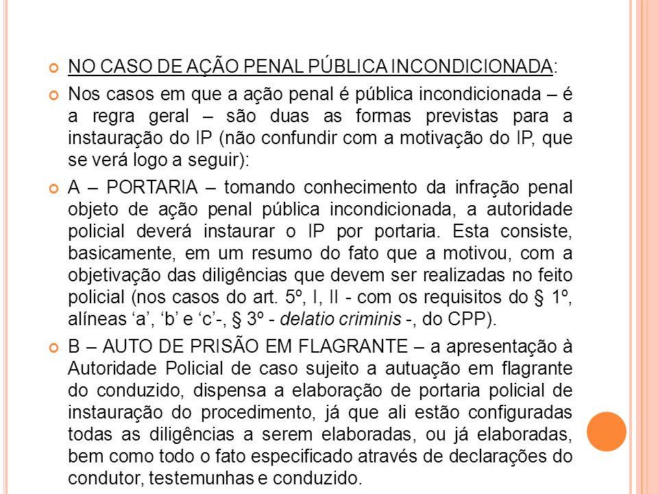 NO CASO DE AÇÃO PENAL PÚBLICA INCONDICIONADA:
