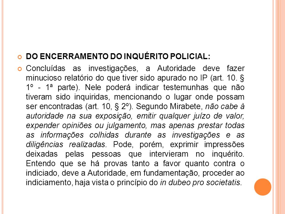 DO ENCERRAMENTO DO INQUÉRITO POLICIAL: