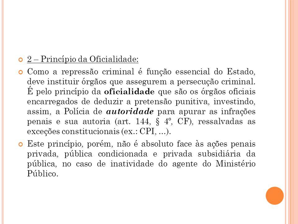 2 – Princípio da Oficialidade: