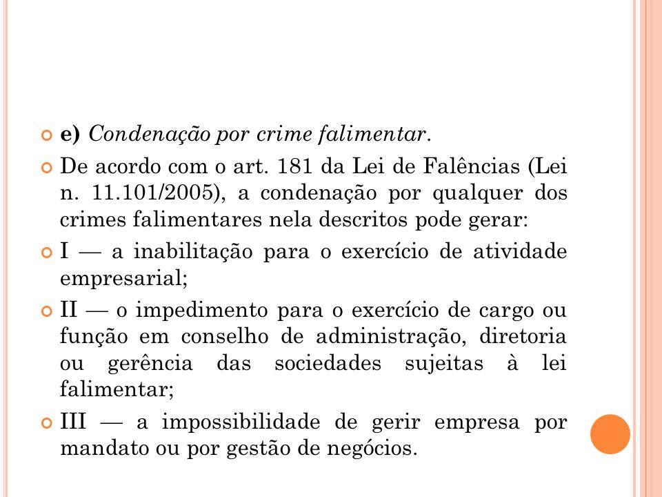 e) Condenação por crime falimentar.