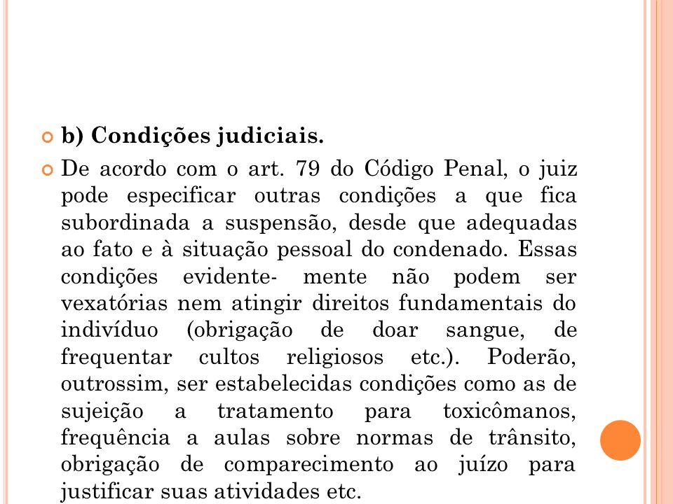 b) Condições judiciais.