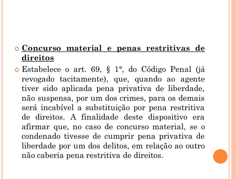 Concurso material e penas restritivas de direitos