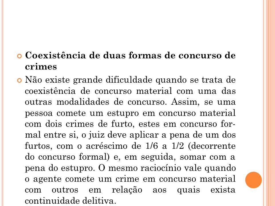 Coexistência de duas formas de concurso de crimes