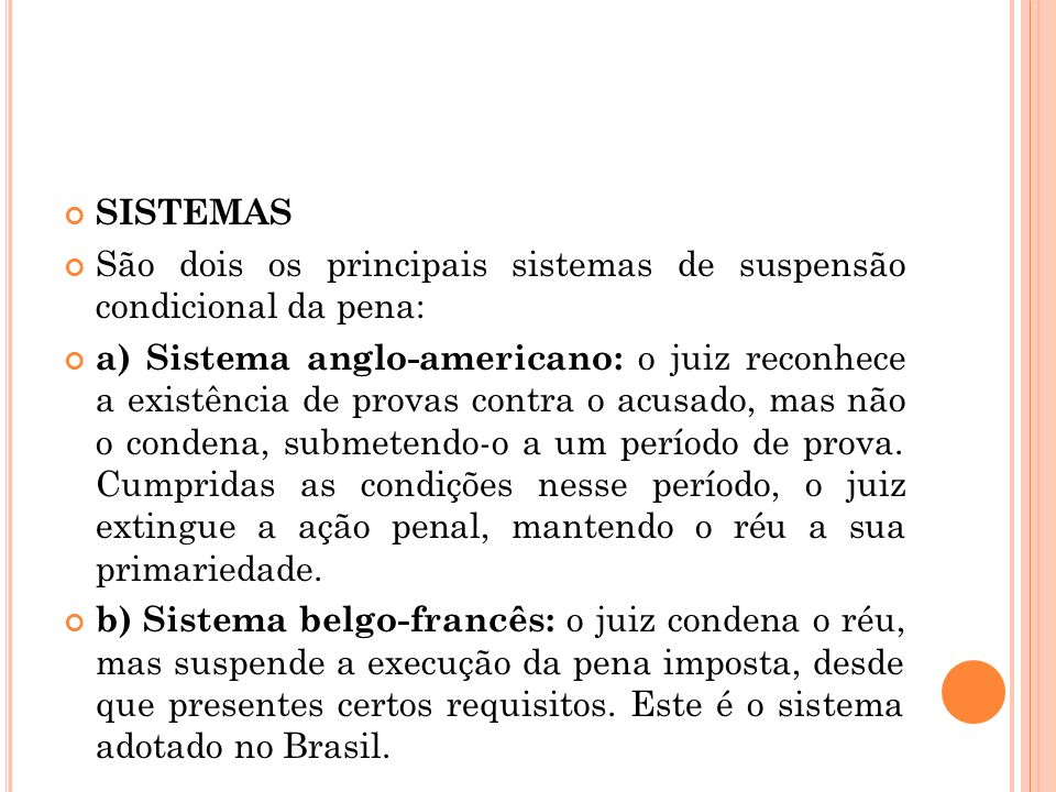 SISTEMASSão dois os principais sistemas de suspensão condicional da pena: