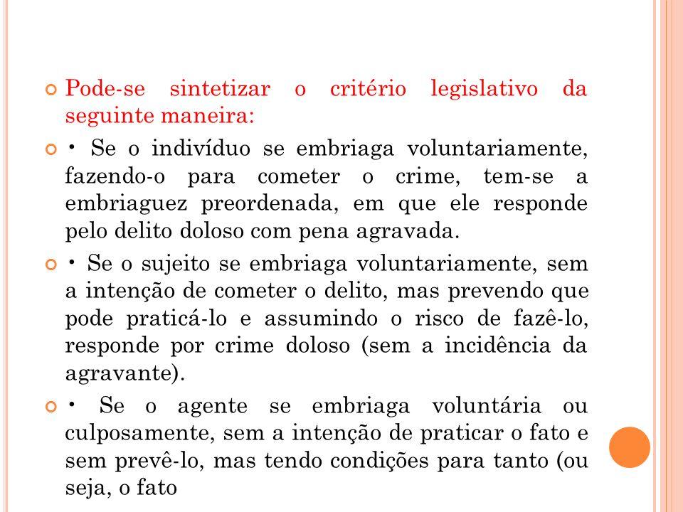 Pode-se sintetizar o critério legislativo da seguinte maneira: