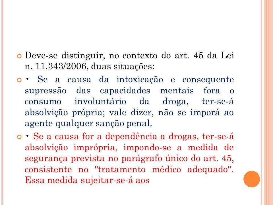 Deve-se distinguir, no contexto do art. 45 da Lei n. 11