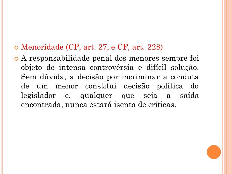 Menoridade (CP, art. 27, e CF, art. 228)