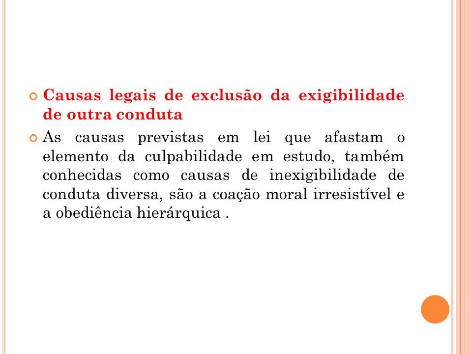 Causas legais de exclusão da exigibilidade de outra conduta