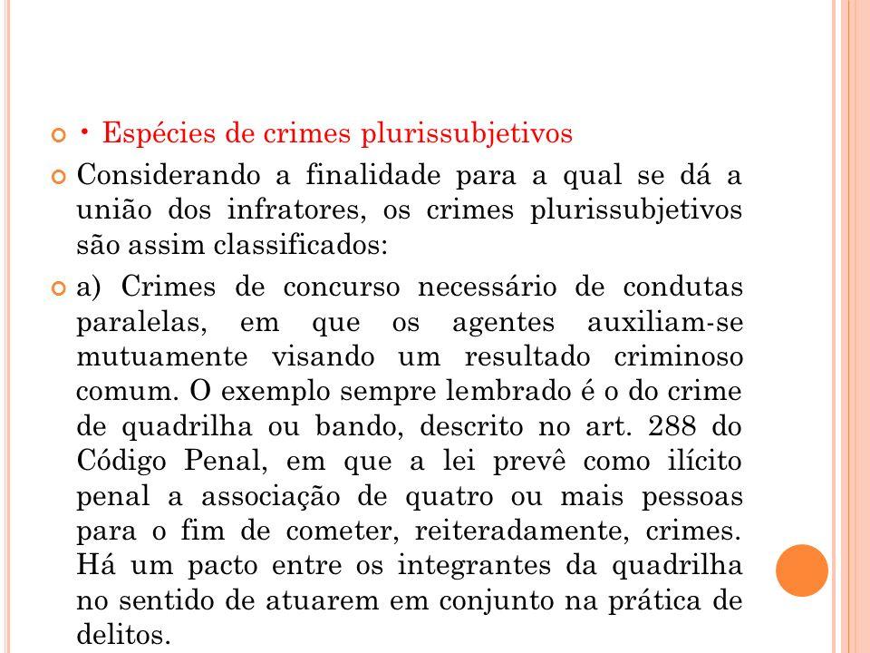 • Espécies de crimes plurissubjetivos