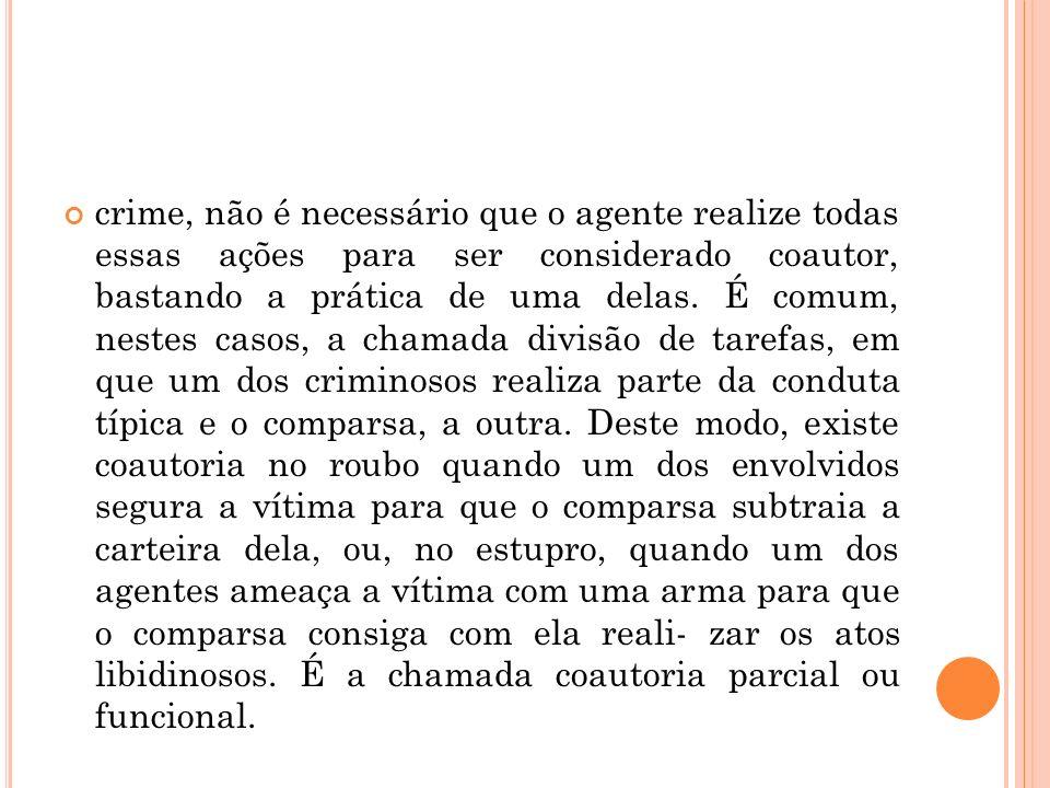 crime, não é necessário que o agente realize todas essas ações para ser considerado coautor, bastando a prática de uma delas.