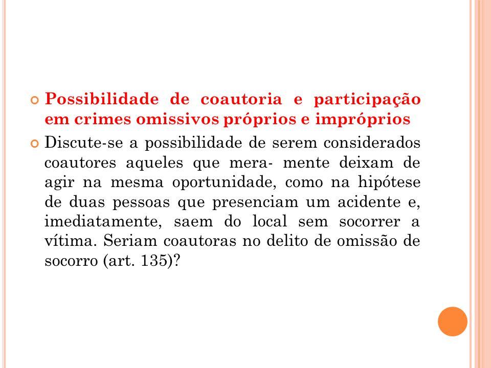 Possibilidade de coautoria e participação em crimes omissivos próprios e impróprios