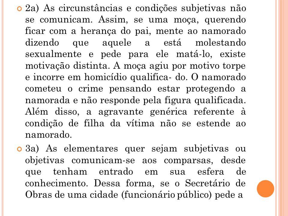 2a) As circunstâncias e condições subjetivas não se comunicam