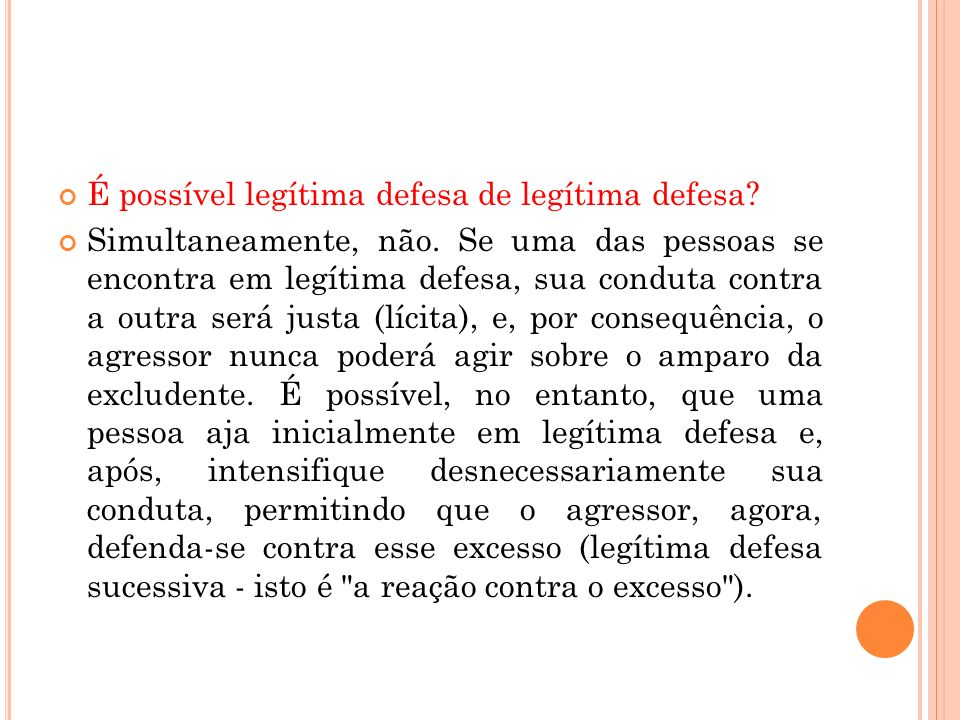 É possível legítima defesa de legítima defesa