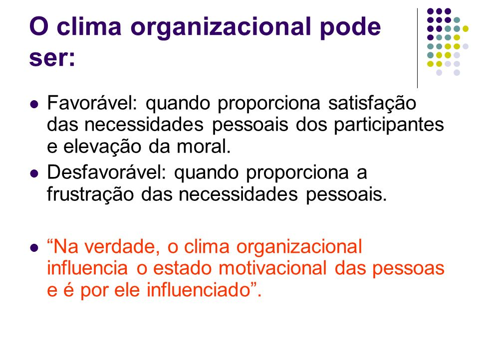 O clima organizacional pode ser: