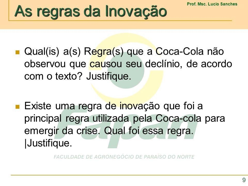 Qual(is) a(s) Regra(s) que a Coca-Cola não observou que causou seu declínio, de acordo com o texto Justifique.