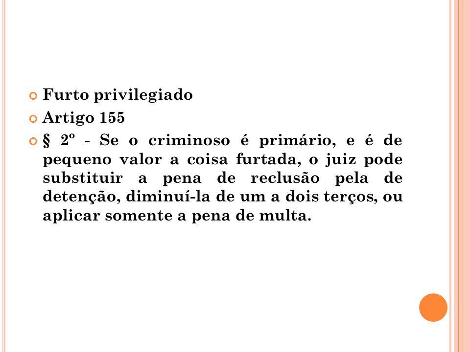 Furto privilegiado Artigo 155.