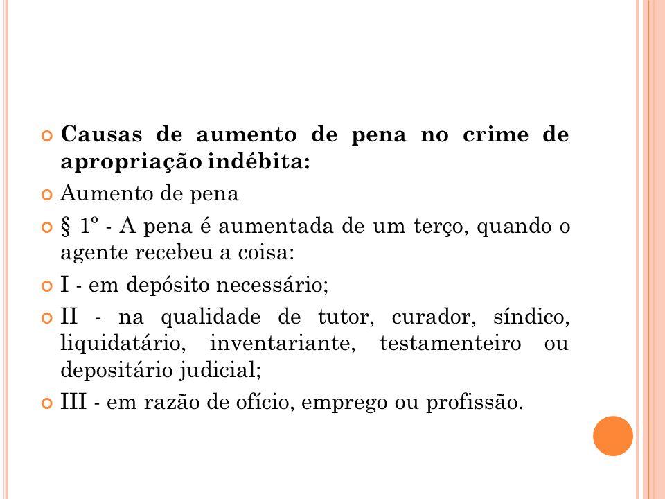 Causas de aumento de pena no crime de apropriação indébita: