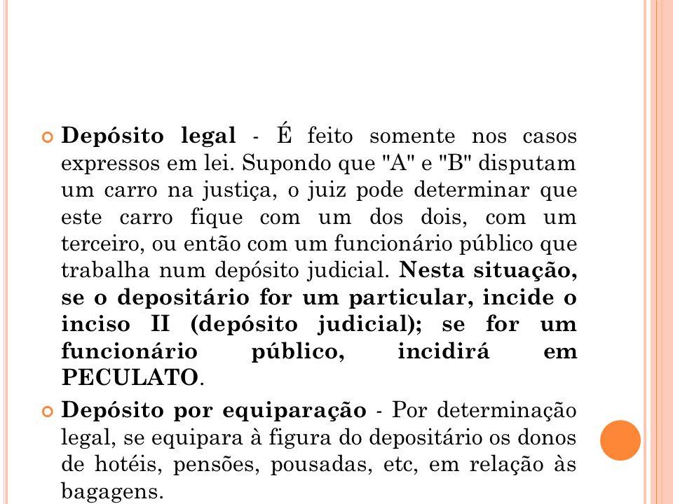 Depósito legal - É feito somente nos casos expressos em lei