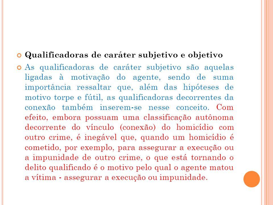 Qualificadoras de caráter subjetivo e objetivo