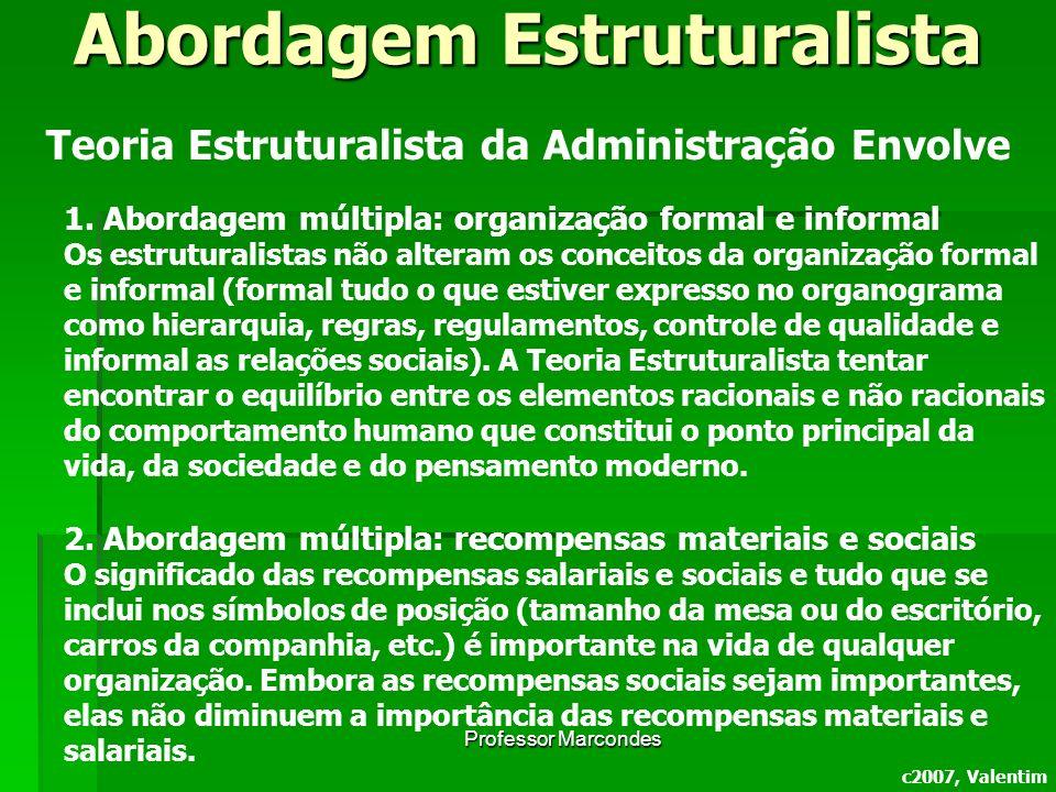 Teoria Estruturalista da Administração Envolve