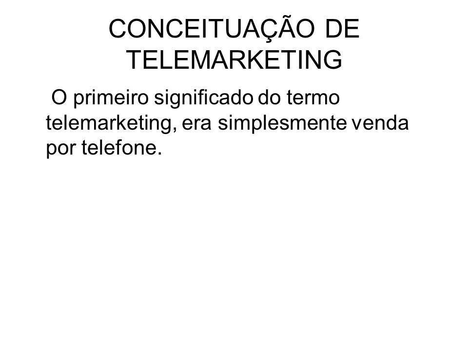CONCEITUAÇÃO DE TELEMARKETING