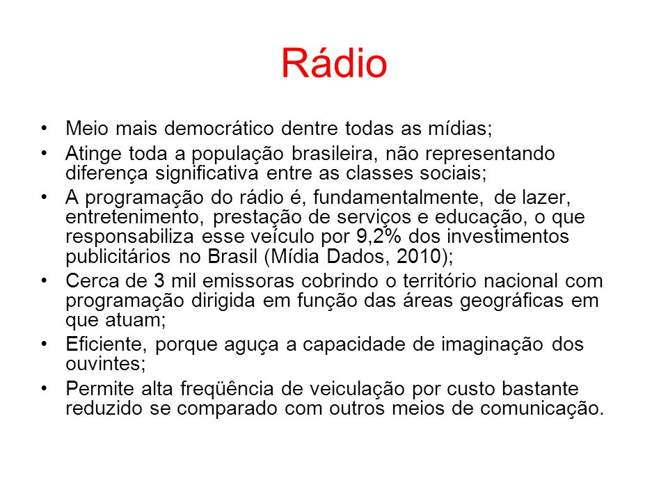 Rádio Meio mais democrático dentre todas as mídias;