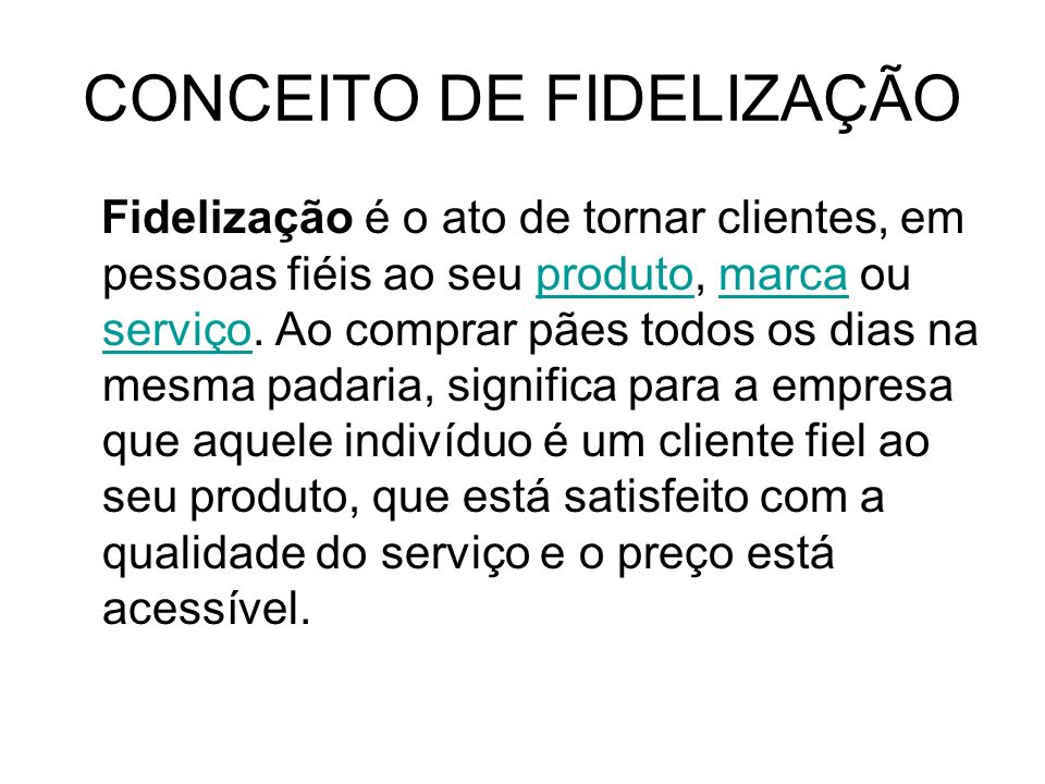 CONCEITO DE FIDELIZAÇÃO