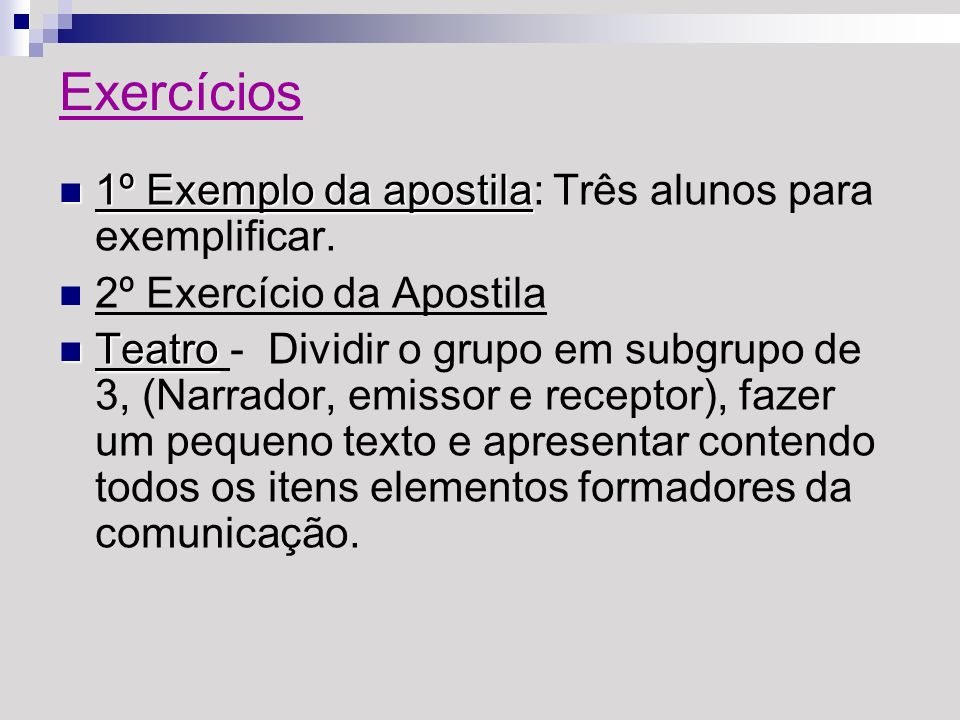 Exercícios 1º Exemplo da apostila: Três alunos para exemplificar.
