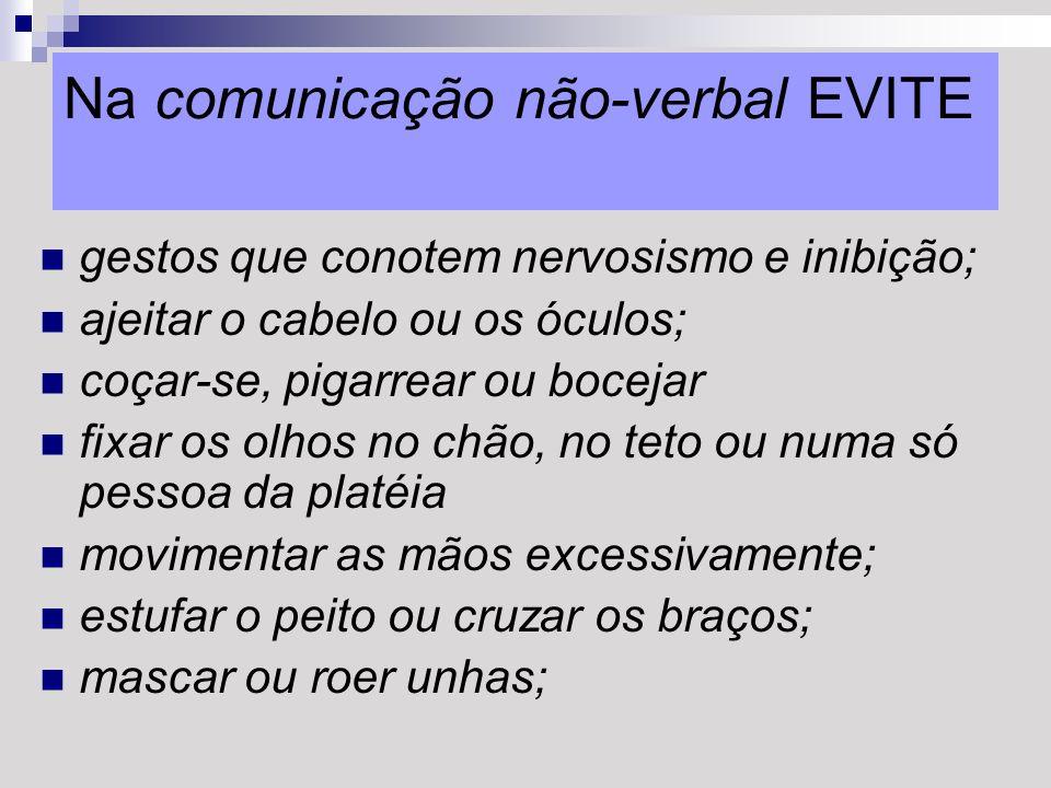 Na comunicação não-verbal EVITE