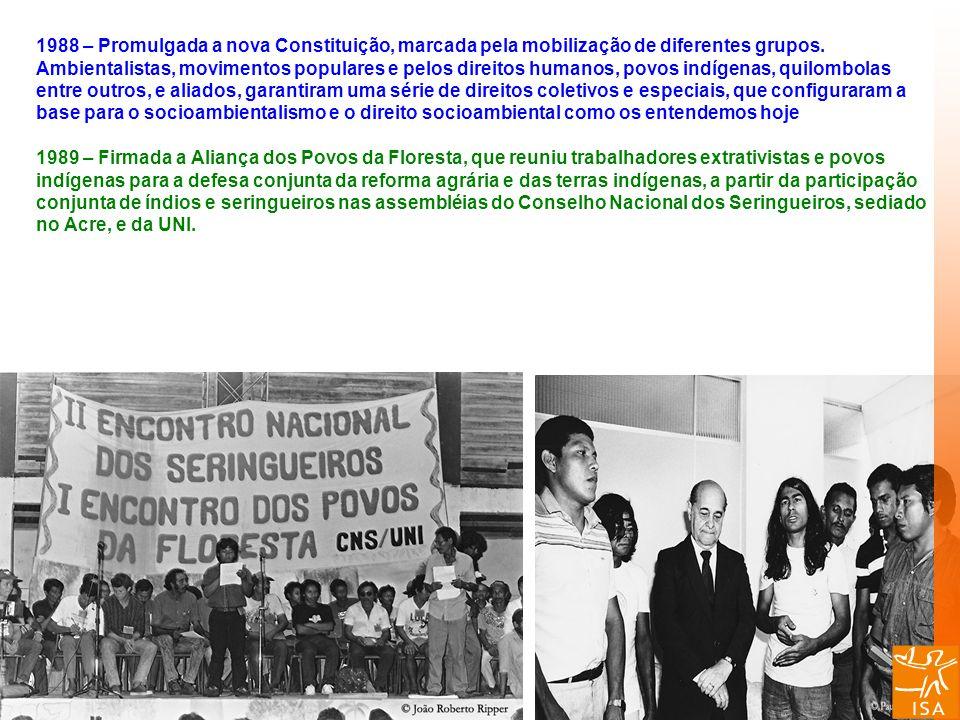 1988 – Promulgada a nova Constituição, marcada pela mobilização de diferentes grupos.
