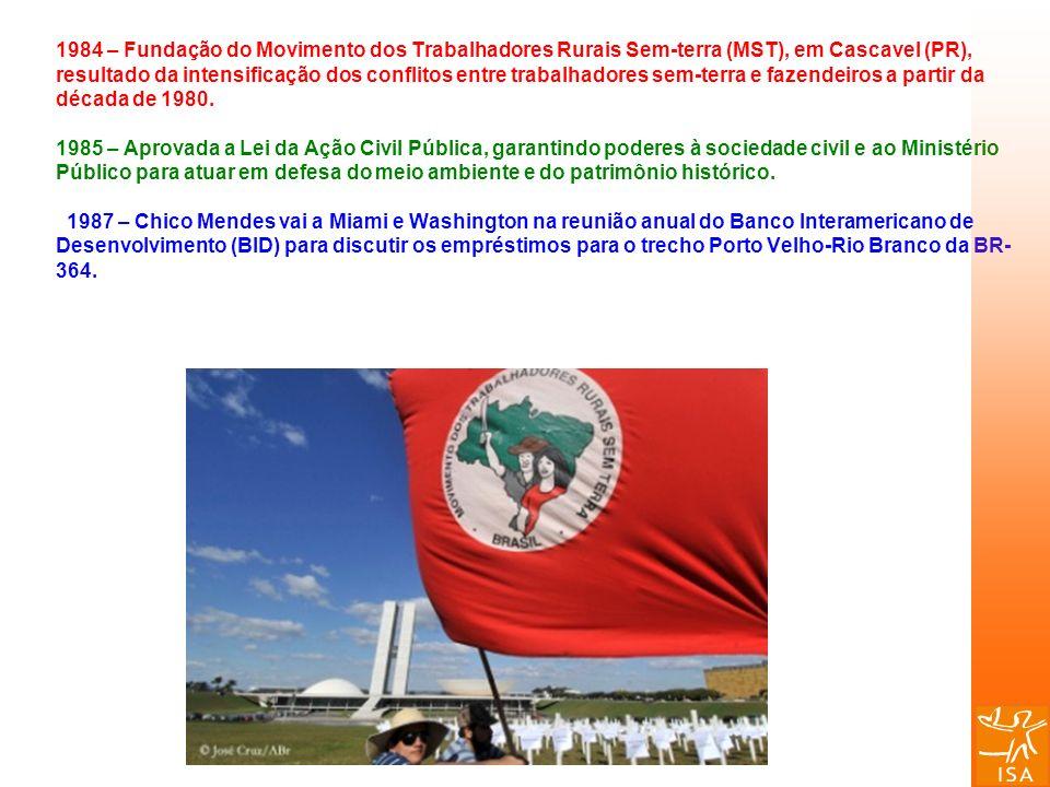 1984 – Fundação do Movimento dos Trabalhadores Rurais Sem-terra (MST), em Cascavel (PR), resultado da intensificação dos conflitos entre trabalhadores sem-terra e fazendeiros a partir da década de 1980.