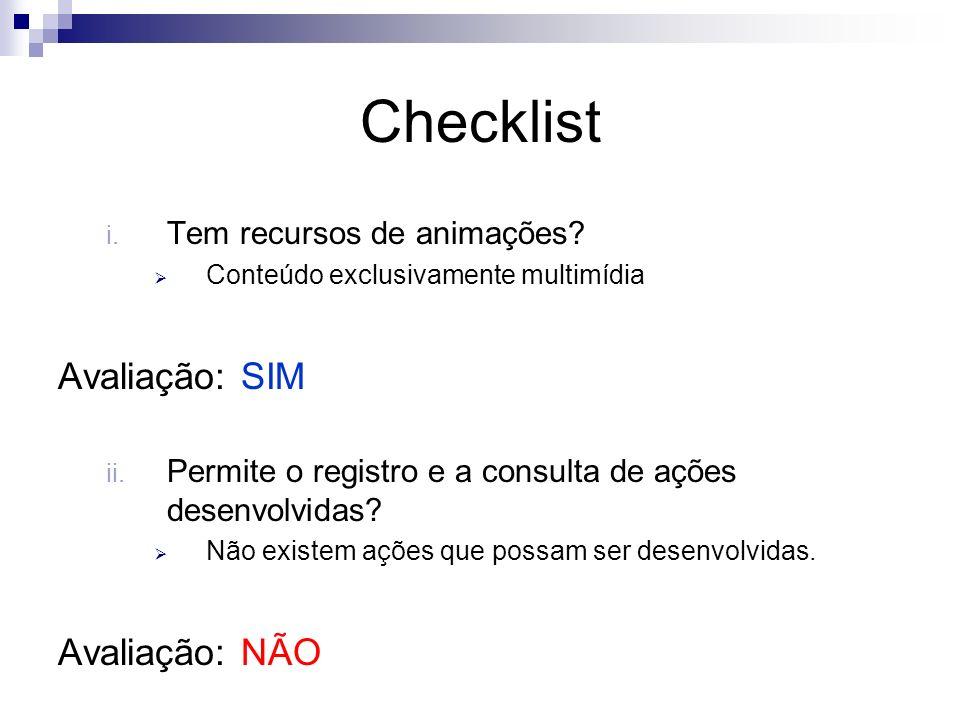 Checklist Avaliação: SIM Avaliação: NÃO Tem recursos de animações