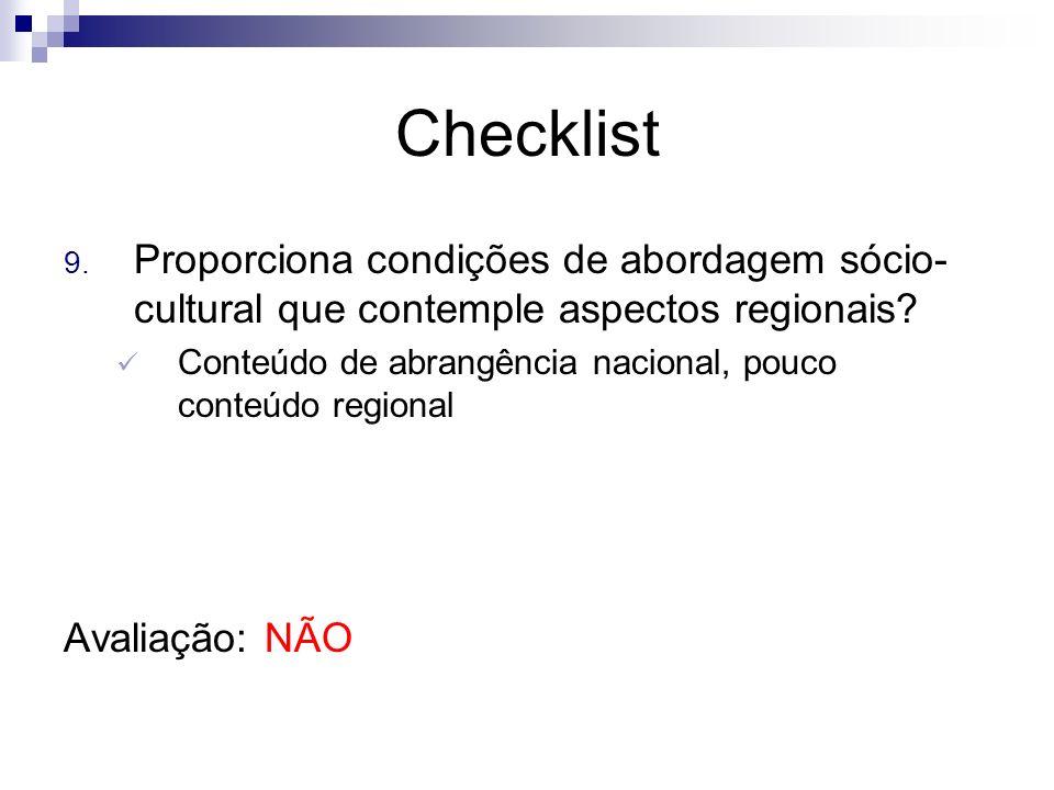 Checklist Proporciona condições de abordagem sócio-cultural que contemple aspectos regionais