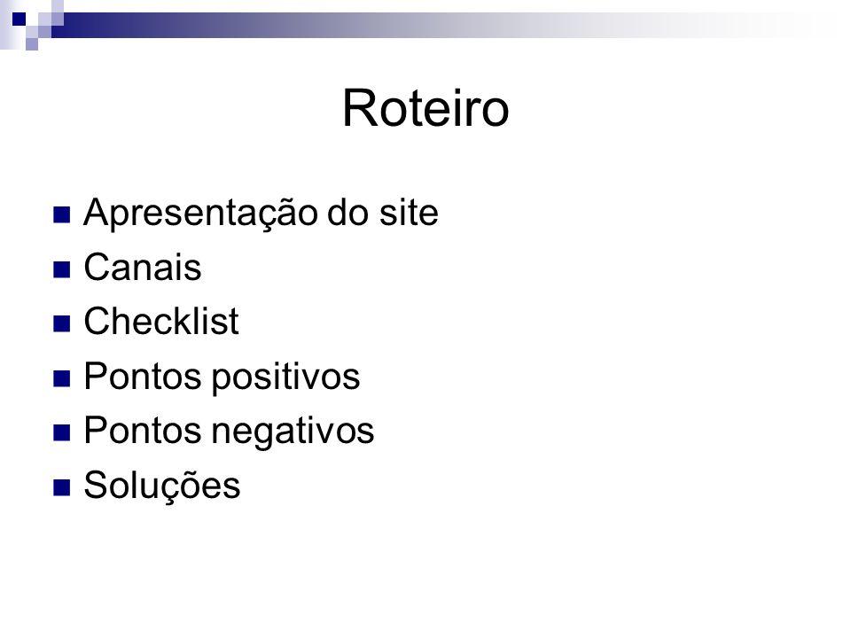 Roteiro Apresentação do site Canais Checklist Pontos positivos