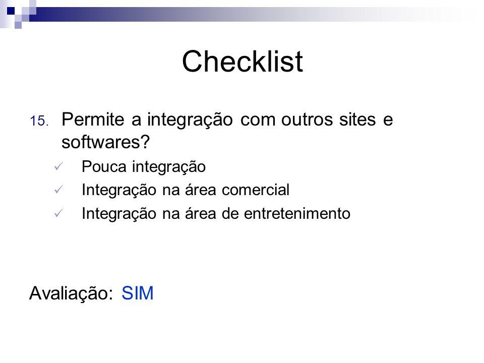 Checklist Permite a integração com outros sites e softwares