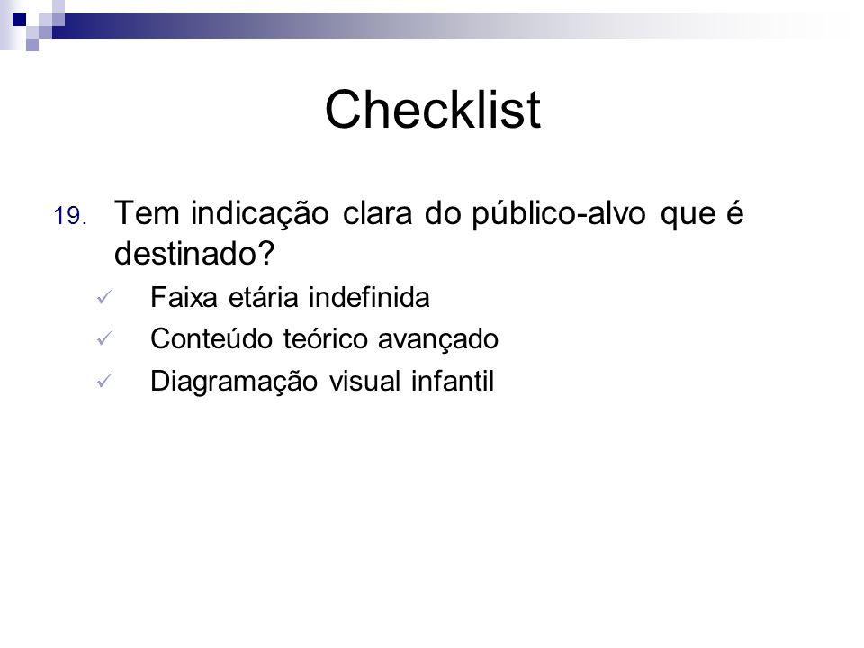 Checklist Tem indicação clara do público-alvo que é destinado