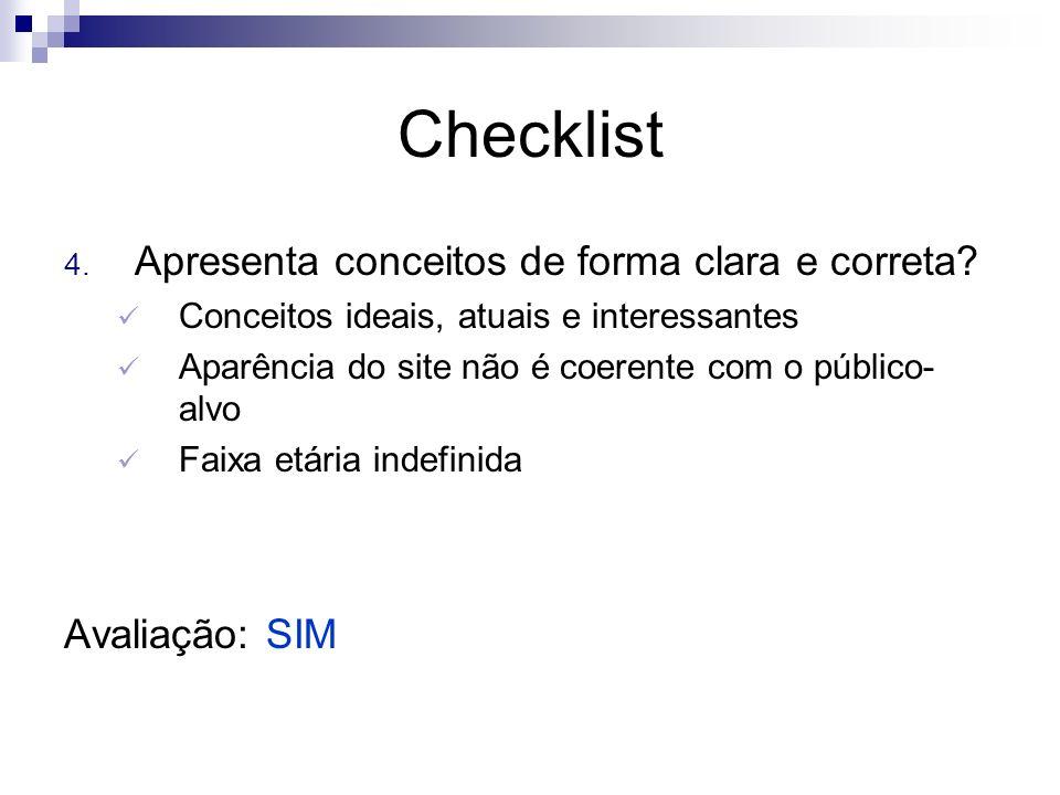 Checklist Apresenta conceitos de forma clara e correta Avaliação: SIM