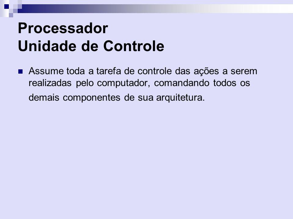 Processador Unidade de Controle