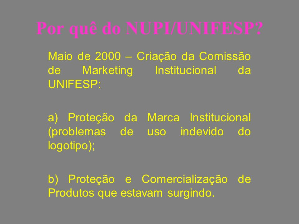Por quê do NUPI/UNIFESP
