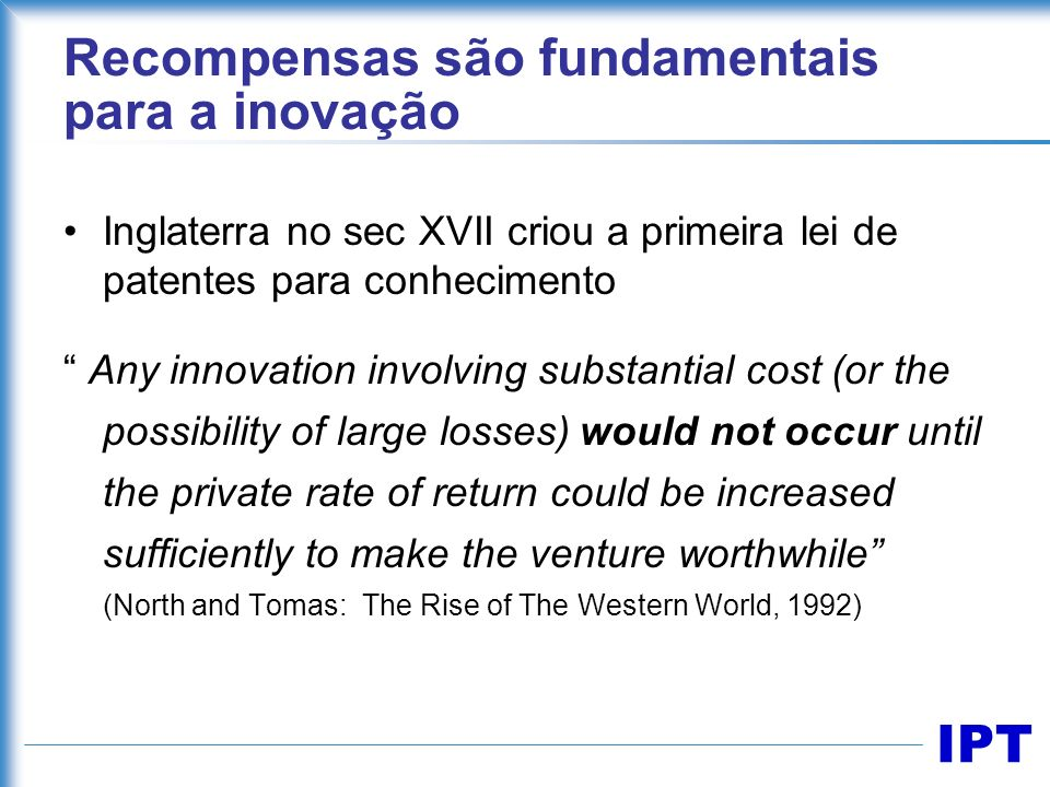 Recompensas são fundamentais para a inovação