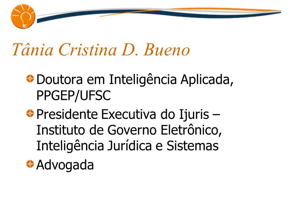 Tânia Cristina D. Bueno Doutora em Inteligência Aplicada, PPGEP/UFSC
